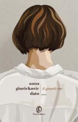 Il grande me | Anna Giurickovic Dato