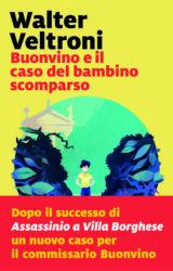 Buonvino e il caso del bambino scomparso | Walter Veltroni