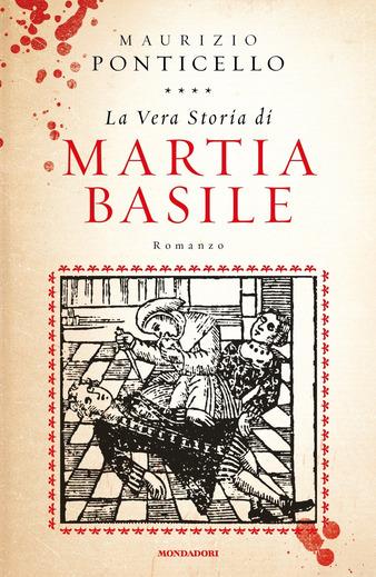 La vera storia di Martia Basile | Maurizio Ponticello