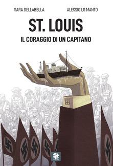 St. Louis. Il Coraggio di un Capitano | S. DellaBella A. Lo Manto