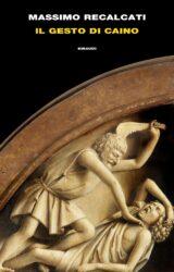 Il Gesto di Caino | Massimo Recalcati