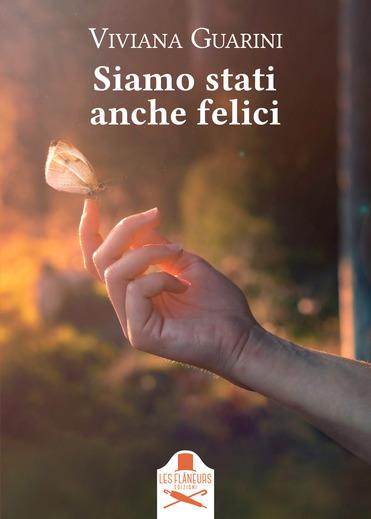 Siamo stati anche felici | Viviana Guarini (Les Flâneurs Edizioni)