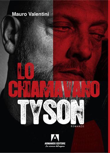 Lo chiamavano Tyson | Mauro Valentini