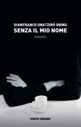 Senza il mio nome | Gianfranco Onatzirò Obinu