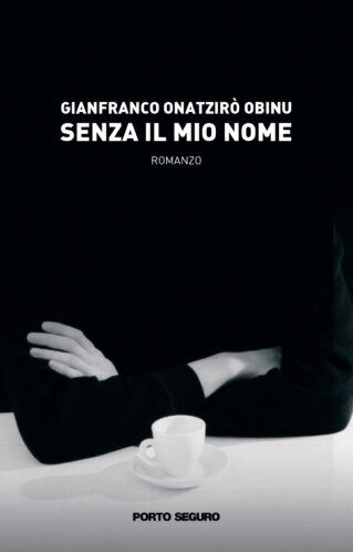 Senza il mio nome   Gianfranco Onatzirò Obinu
