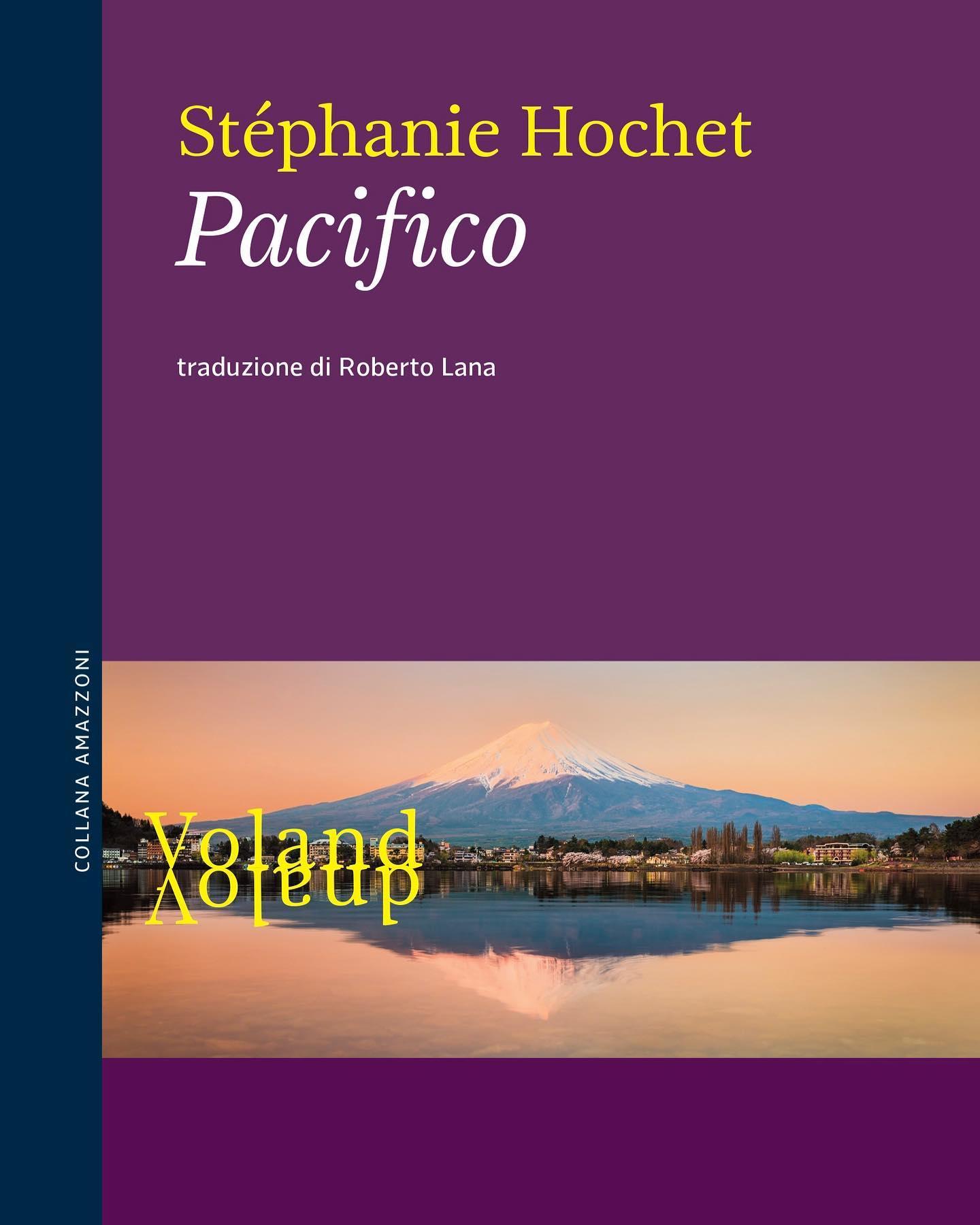 """È il conflitto interiore di un sakura il protagonista di """"Pacifico"""", l'ultimo romanzo di Stéphanie Hochet appena pubblicato da Voland Edizioni."""