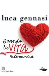 Quando la VITA ricomincia | Luca Gennasi
