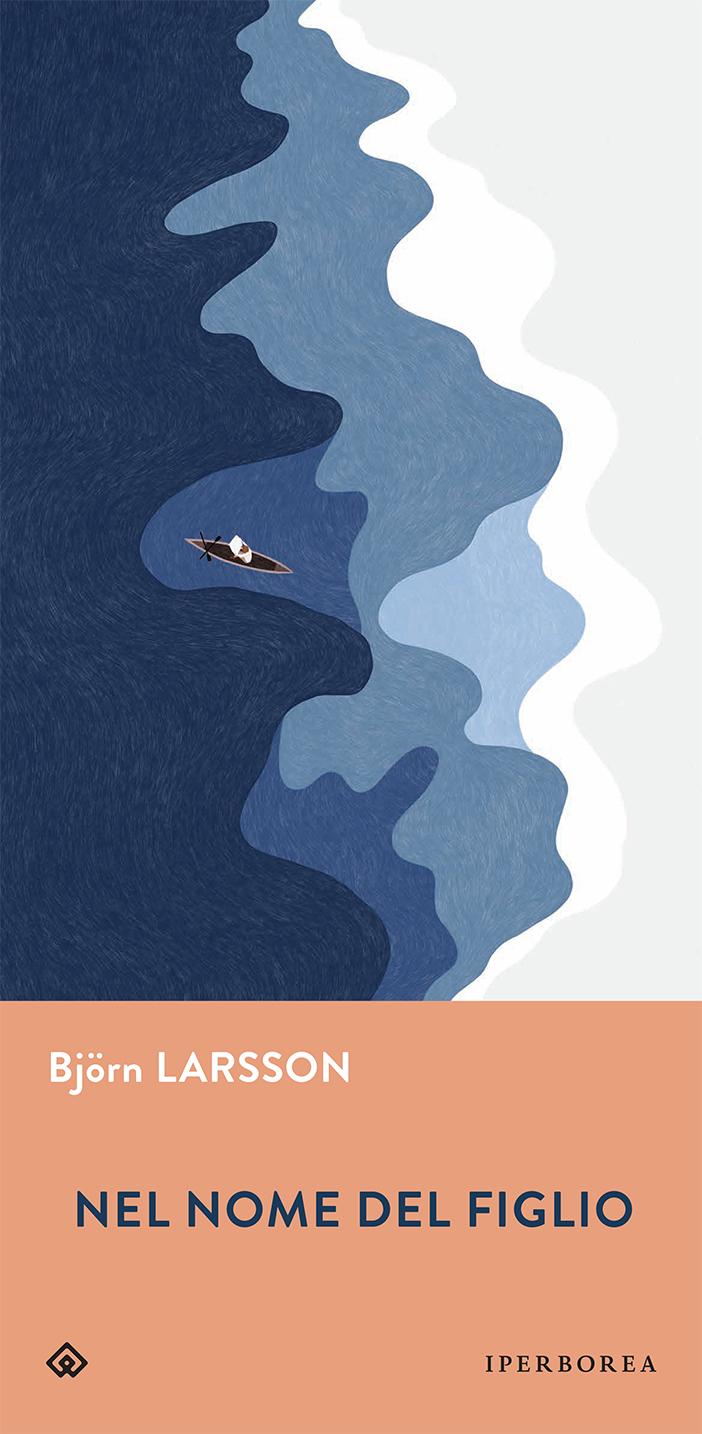 Nel nome del figlio | Björn Larsson